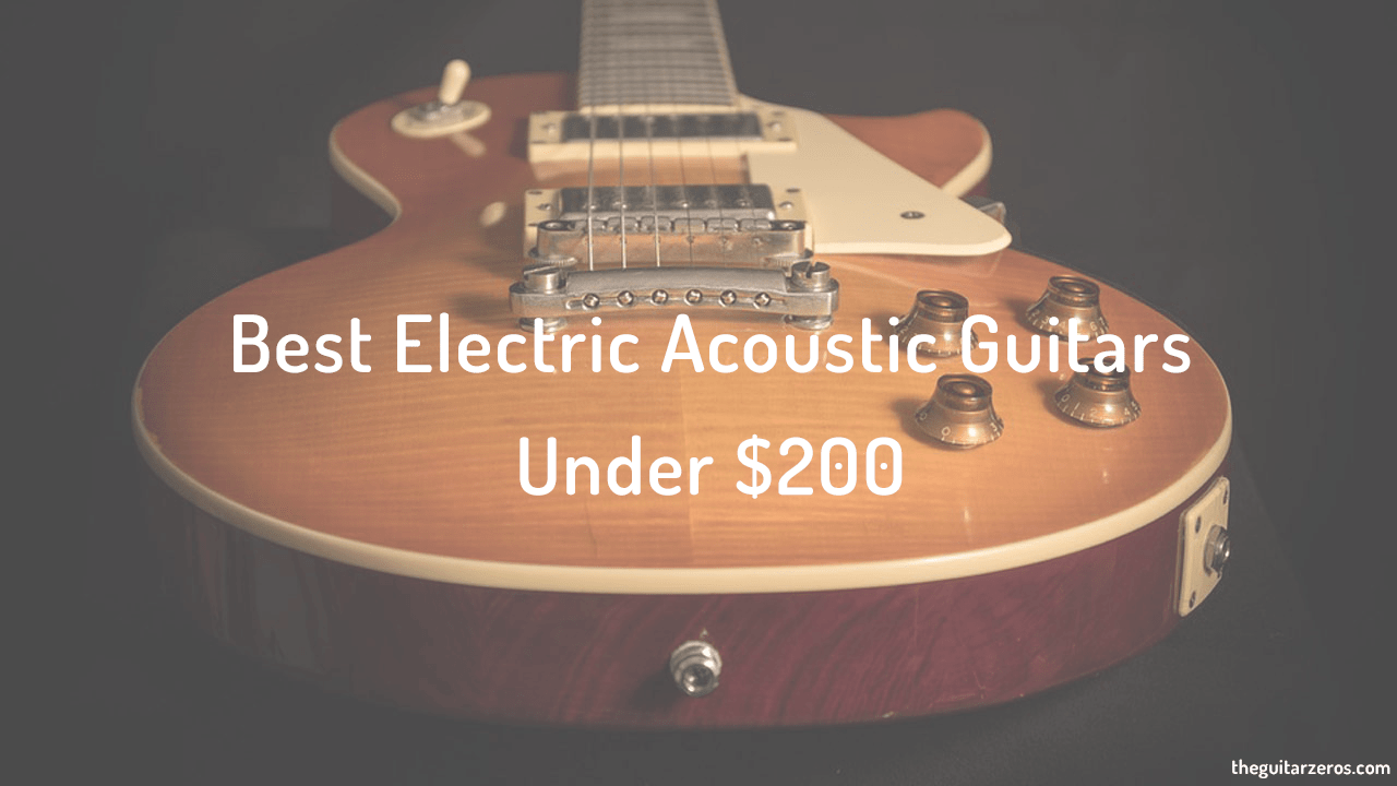 Best Acoustic electric guitar under 200