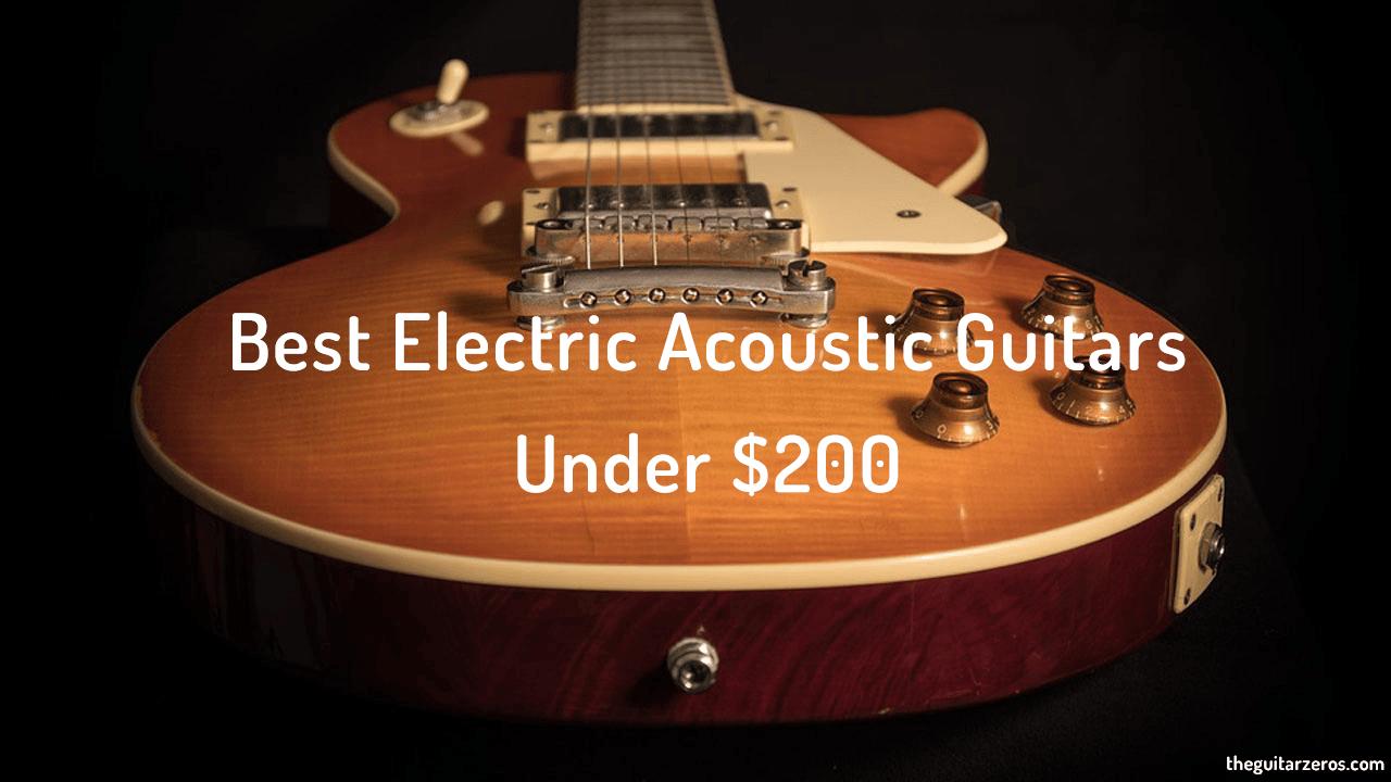 Best Acoustic electric guitar under 200
