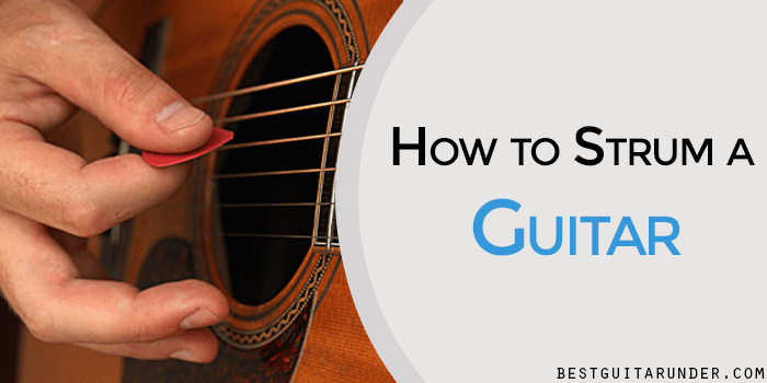 How to Strum a Guitar