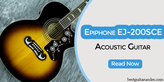 Epiphone EJ-200SCE Acoustic/Electric Guitar review
