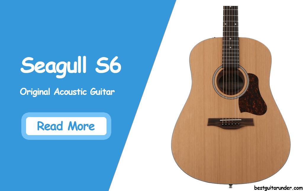 Seagull S6 Original review