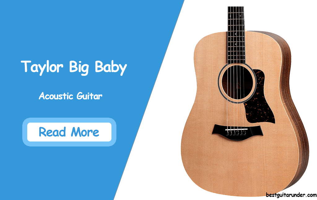 Taylor Big Baby Acoustic Guitar Review in 2020