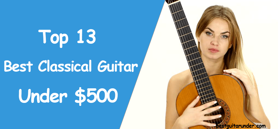 best classical guitar under 500