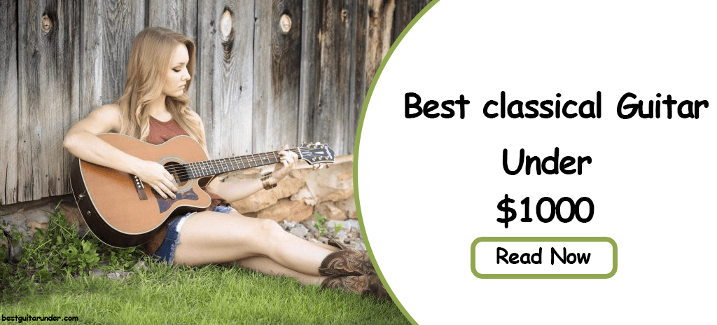 Best Classical Guitar Under 1000